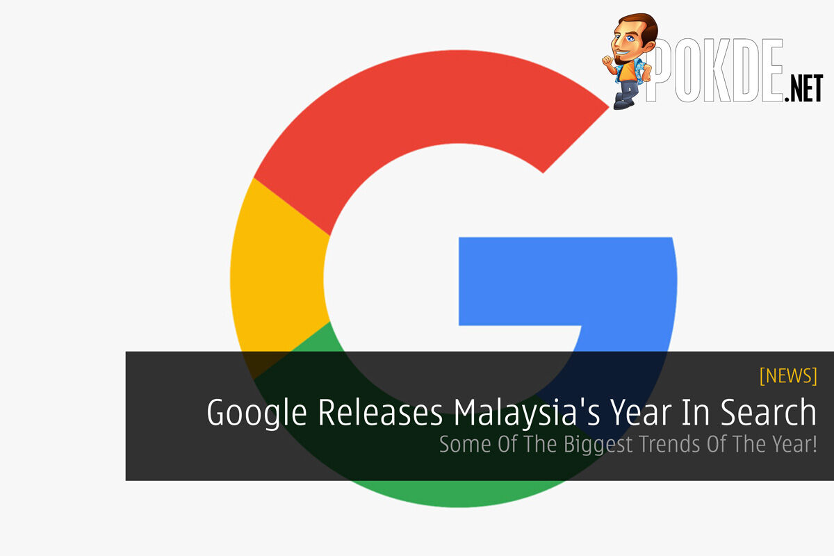 Google Releases Malaysia's Year In Search - Some Of The Biggest Trends Of The Year! 19