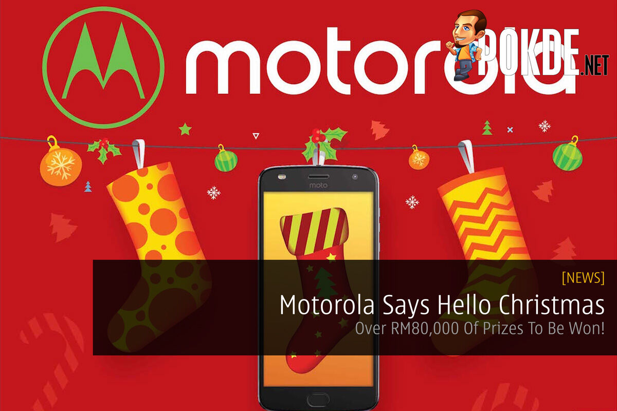 Motorola Says Hello Christmas - Over RM80000 Of Prizes To Be Won! 25
