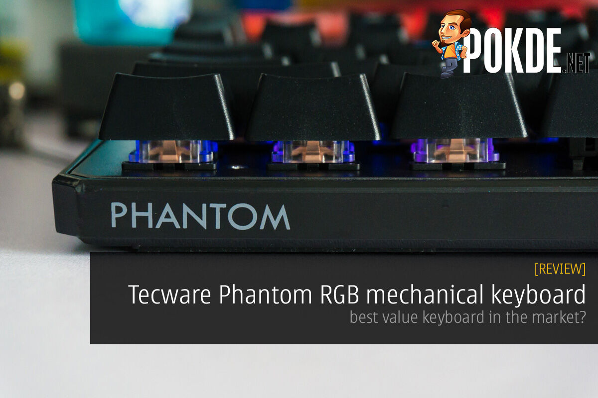 Tecware Phantom RGB mechanical keyboard review; best value keyboard in the market? 22