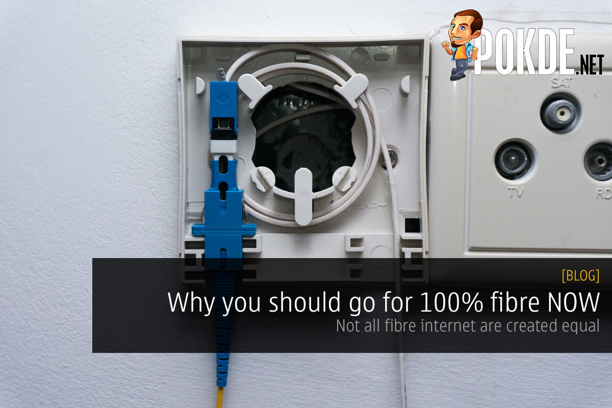 Why you should go for 100% fibre NOW; Not all fibre internet are created equal 37
