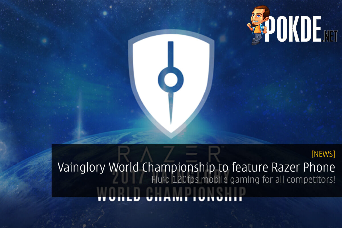 Vainglory World Championship to feature Razer Phone; fluid 120fps mobile gaming for all competitors! 19