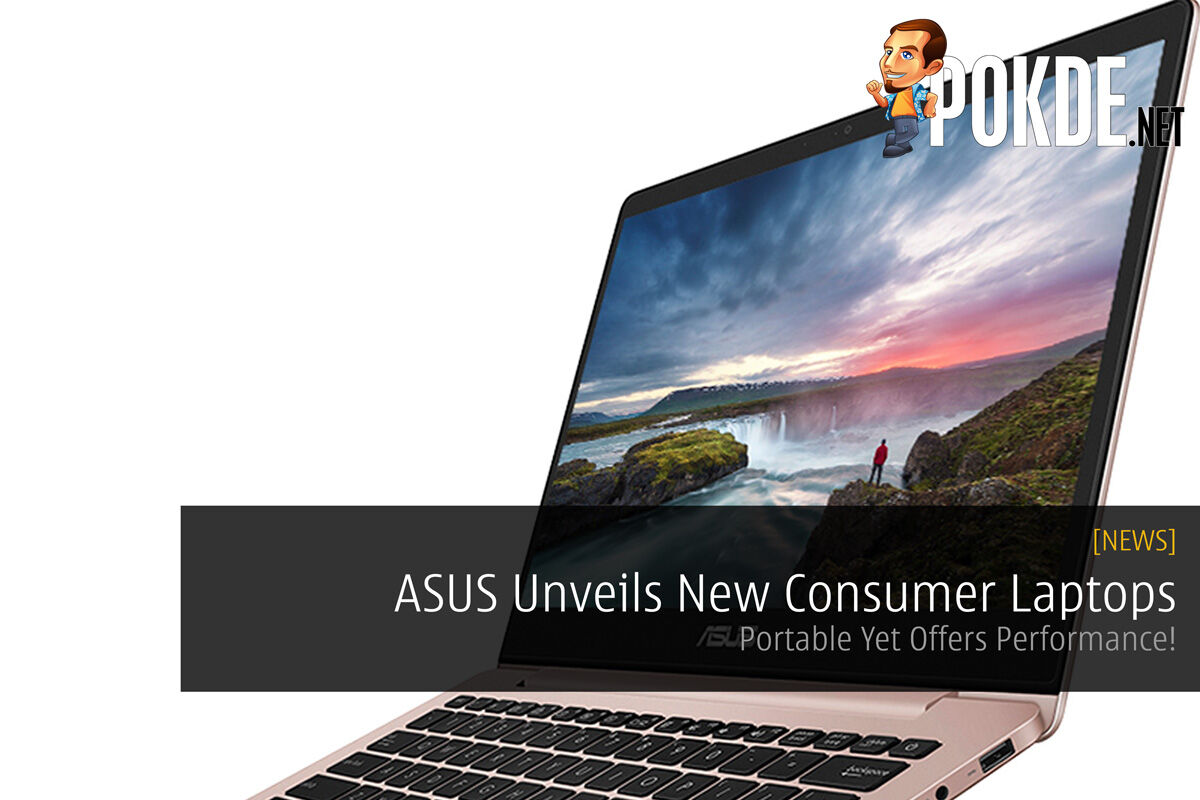 [CES2018] ASUS Unveils New Consumer Laptops - Portable Yet Offers Performance! 30