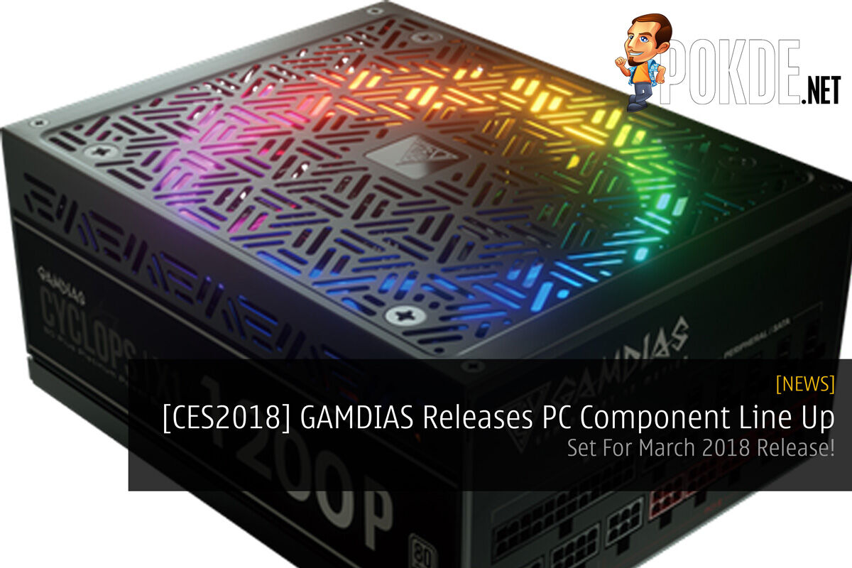 [CES2018] GAMDIAS Releases PC Component Line Up - Set For March 2018 Release! 24