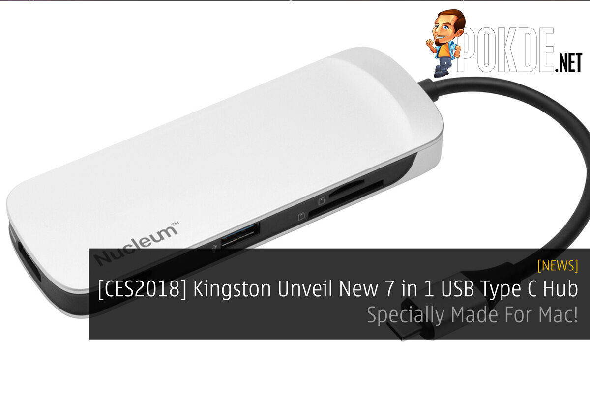 [CES2018] Kingston Unveil New 7 in 1 USB Type C Hub; Specially Made For Mac! 36