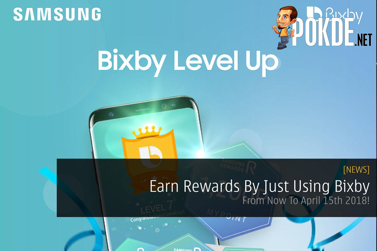 Earn Rewards By Just Using Bixby - From Now To April 15th 2018! 22