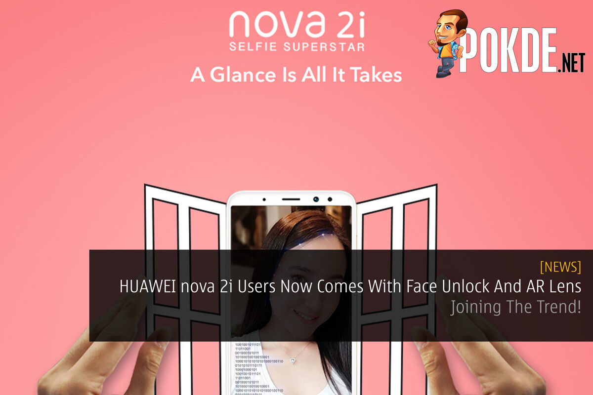 HUAWEI nova 2i Users Now Comes With Face Unlock And AR Lens - Joining The Trend! 19