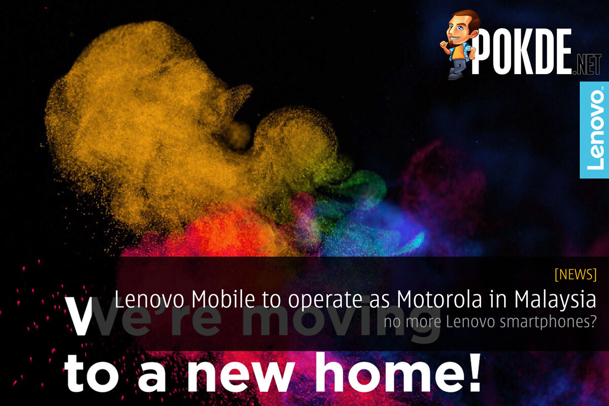 Lenovo Mobile to operate as Motorola in Malaysia; no more Lenovo smartphones? 32
