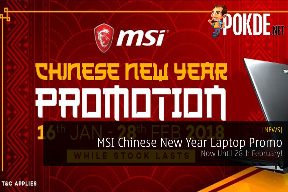 MSI Chinese New Year Laptop Promo - Now Until 28th February! 25