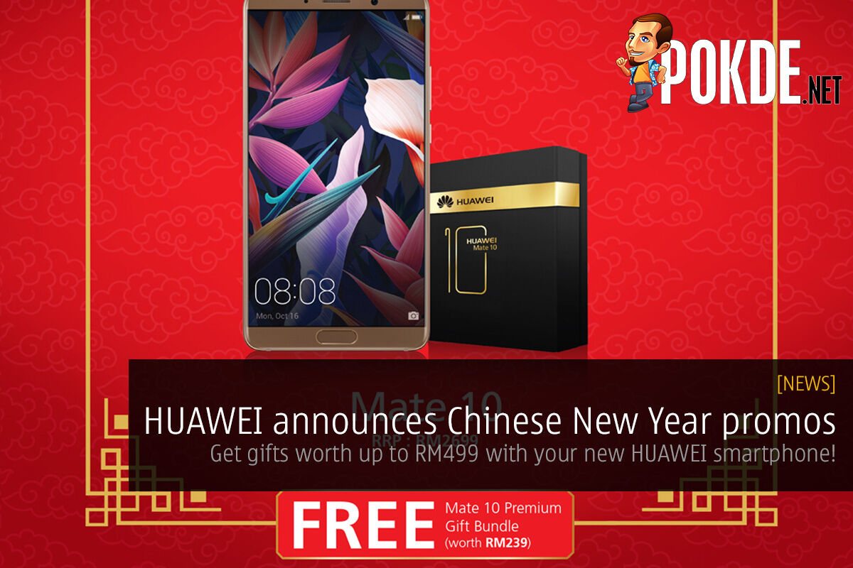 HUAWEI announces Chinese New Year promos; get exclusive merchandise worth up to RM499 with your new HUAWEI smartphone! 27