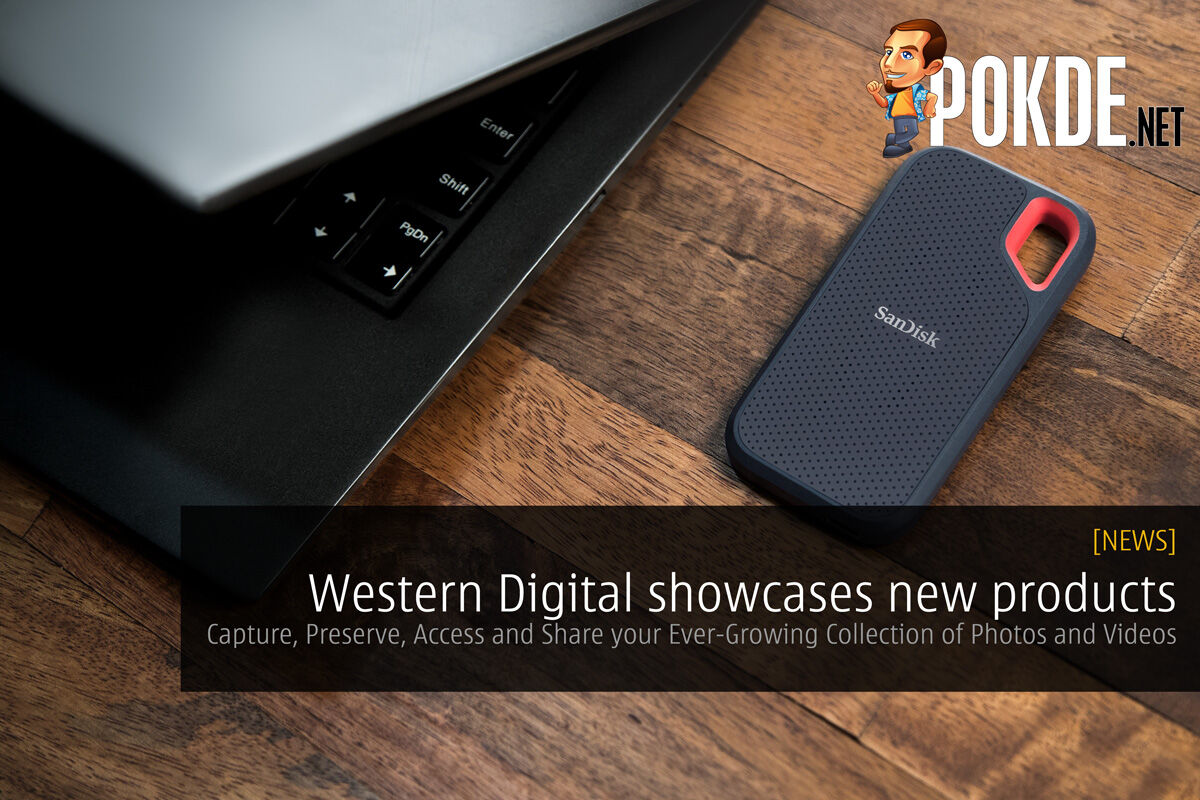 [CES2018] Western Digital showcases new products; Capture, Preserve, Access and Share your Ever-Growing Collection of Photos and Videos 22