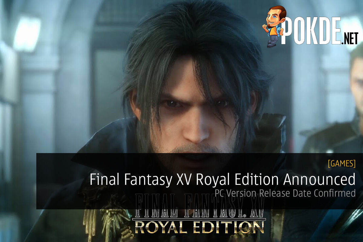 Final Fantasy XV Royal Edition Announced