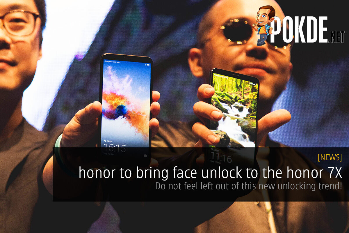honor to bring face unlock to the honor 7X; do not feel left out of this new unlocking trend! 29