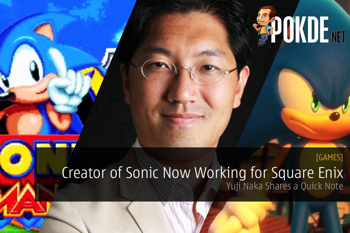 Sonic Creator, Yuji Naka, Now Working for Square Enix