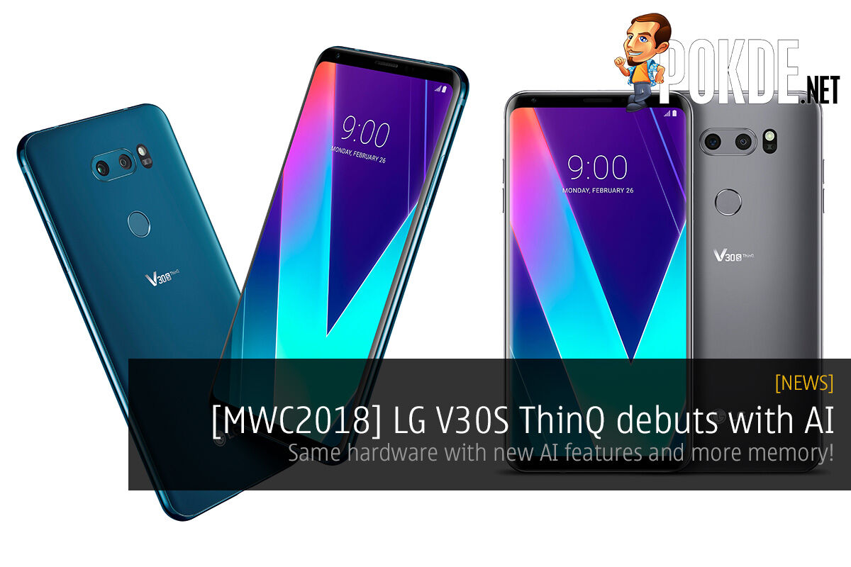 [MWC2018] LG V30S ThinQ debuts with AI — Same hardware with new AI features and more memory! 24