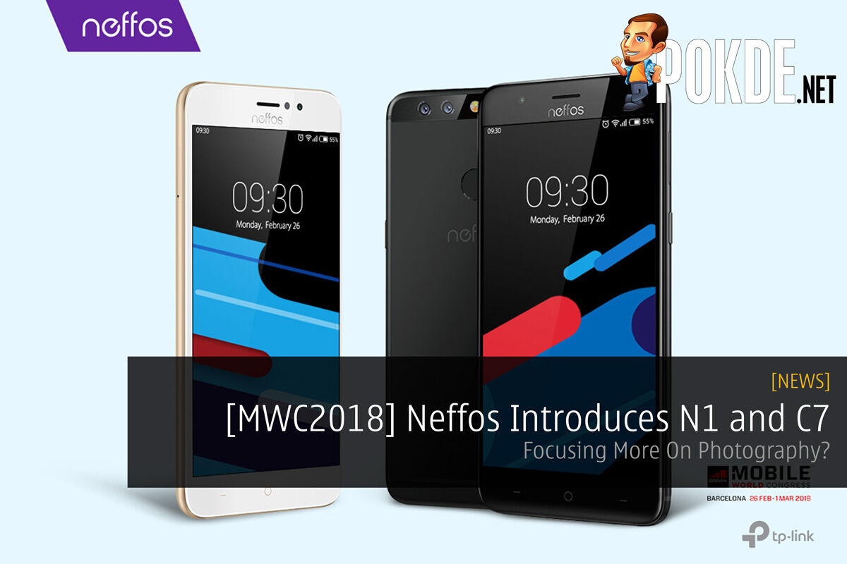 [MWC2018] Neffos Introduces N1 and C7 - Focusing More On Photography? 41