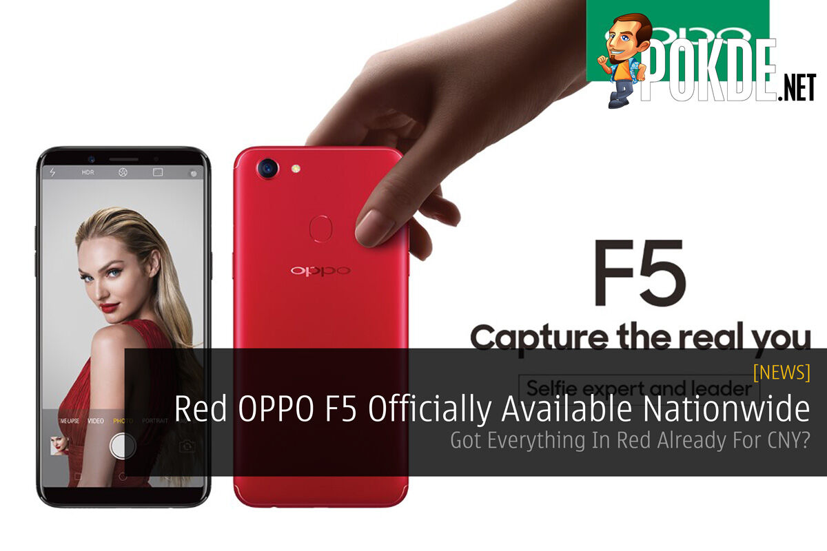 Red OPPO F5 Officially Available Nationwide - Got Everything In Red Already For CNY? 32
