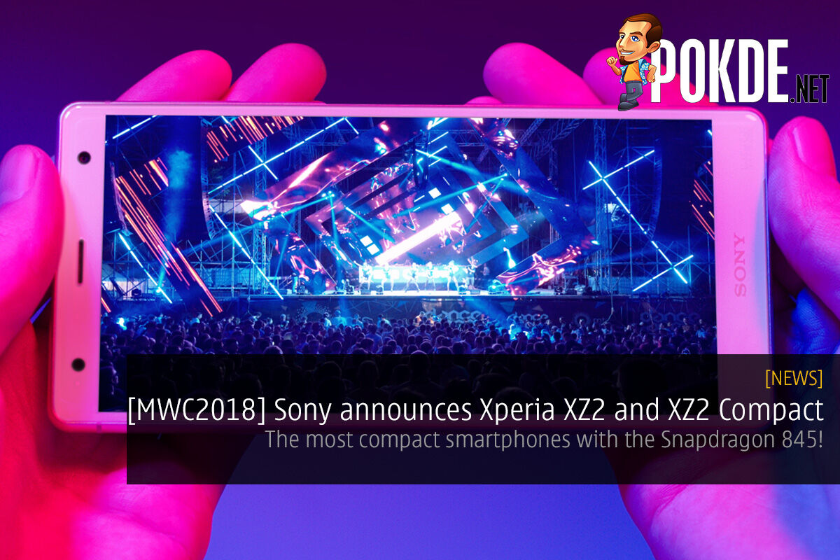 [MWC2018] Sony announces Xperia XZ2 and XZ2 Compact — the most compact smartphones with the Snapdragon 845! 18