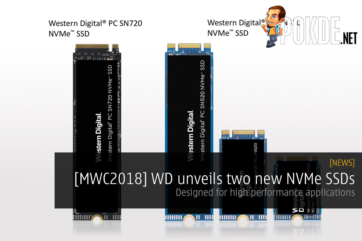 [MWC2018] Western Digital unveils two new NVMe SSDs — PC SN720 and PC SN520 SSDs designed for high performance applications 27