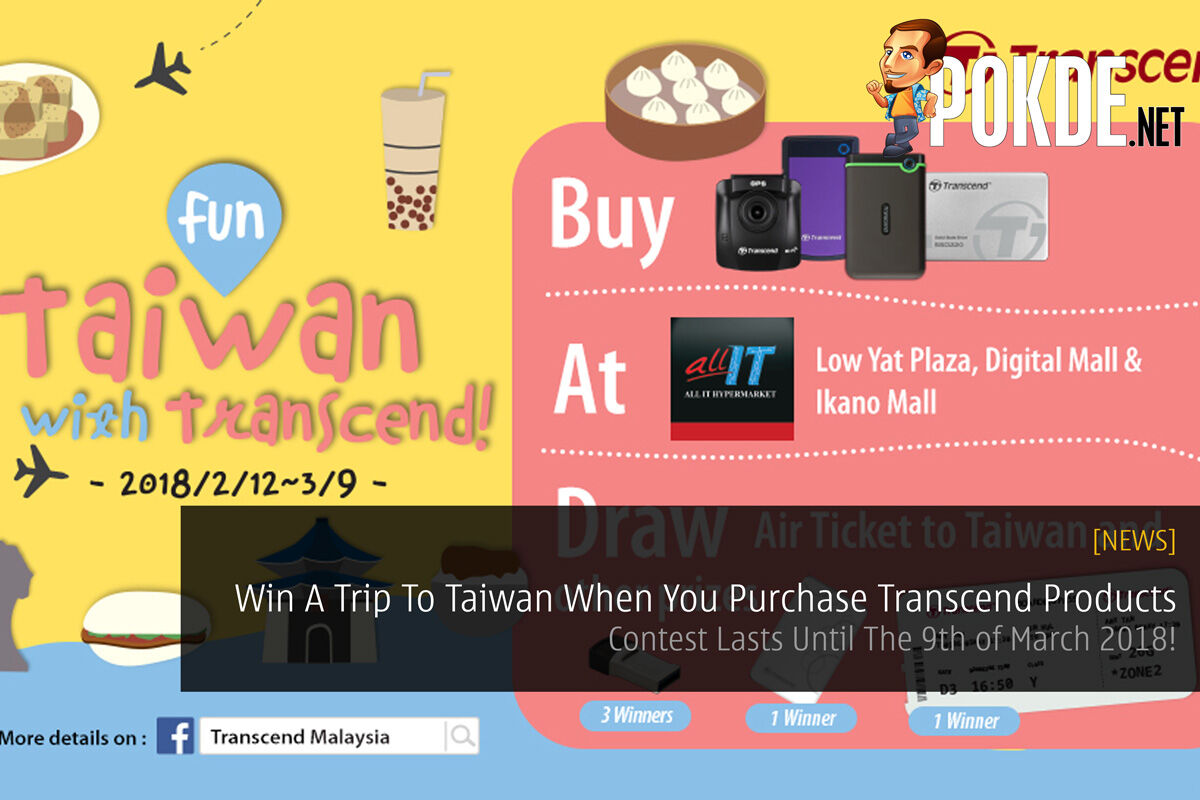 Win A Trip To Taiwan When You Purchase Transcend Products - Contest Lasts Until The 9th of March 2018! 24