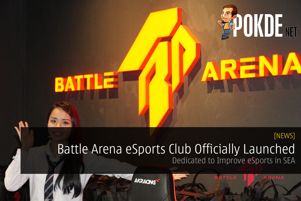 Battle Arena eSports Club Officially Launched; Dedicated to Improve eSports in SEA 26