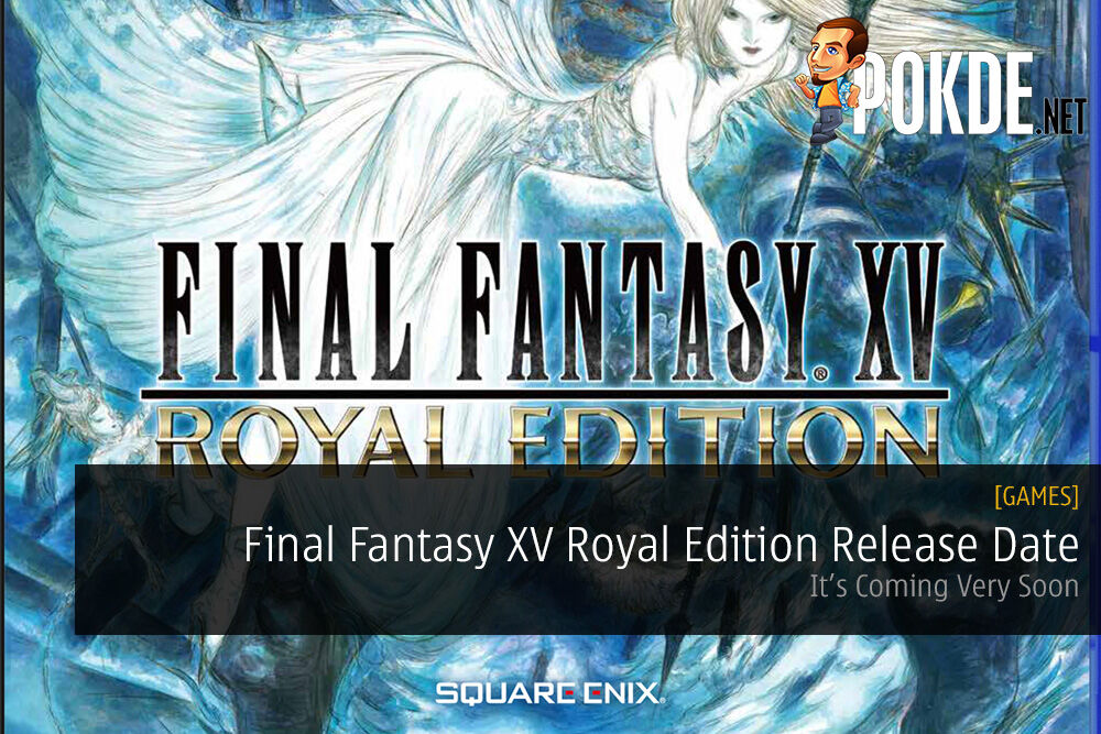 Final Fantasy XV Royal Edition Release Date