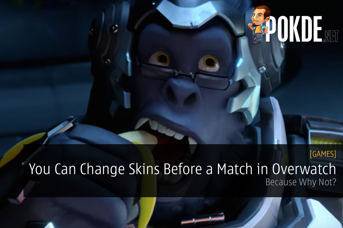 You Can Change Skins Before a Match in Overwatch