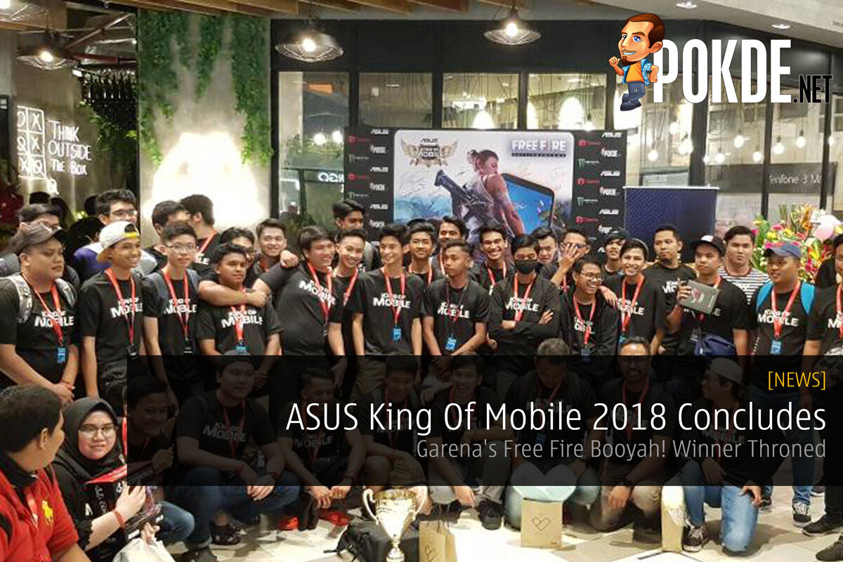 ASUS King Of Mobile 2018 Concludes - Garena's Free Fire Booyah! Winner Throned 22
