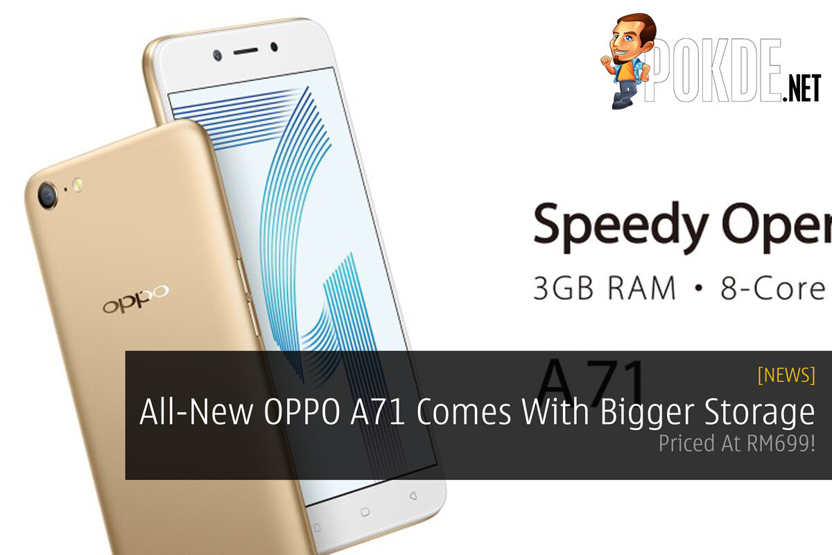 All-New OPPO A71 Comes With Bigger Storage - Priced At RM699! 45