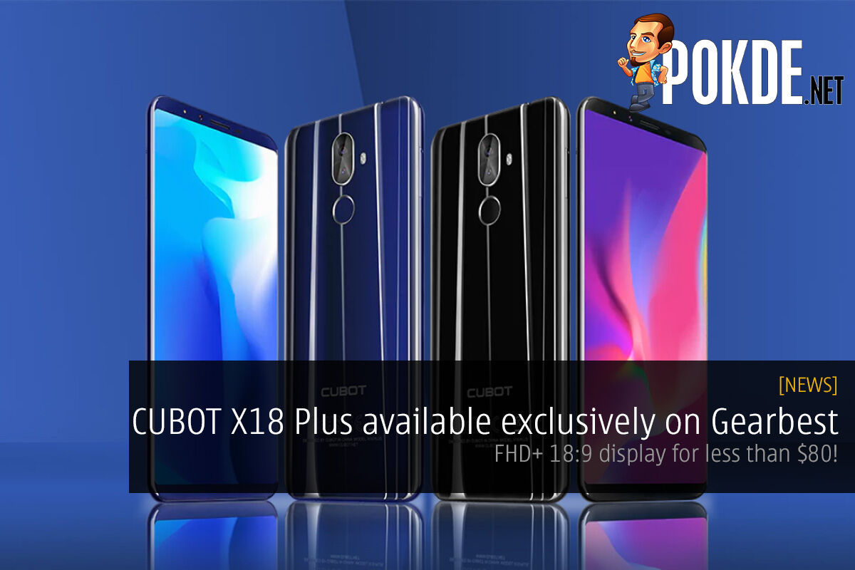 CUBOT X18 Plus available exclusively on Gearbest — FHD+ 18:9 display for less than $80! 38