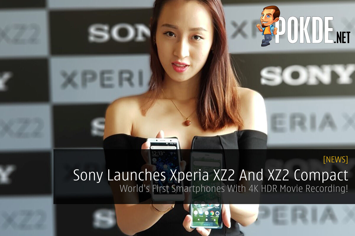 Sony Launches Xperia XZ2 And XZ2 Compact - World's First Smartphones With 4K HDR Movie Recording! 27