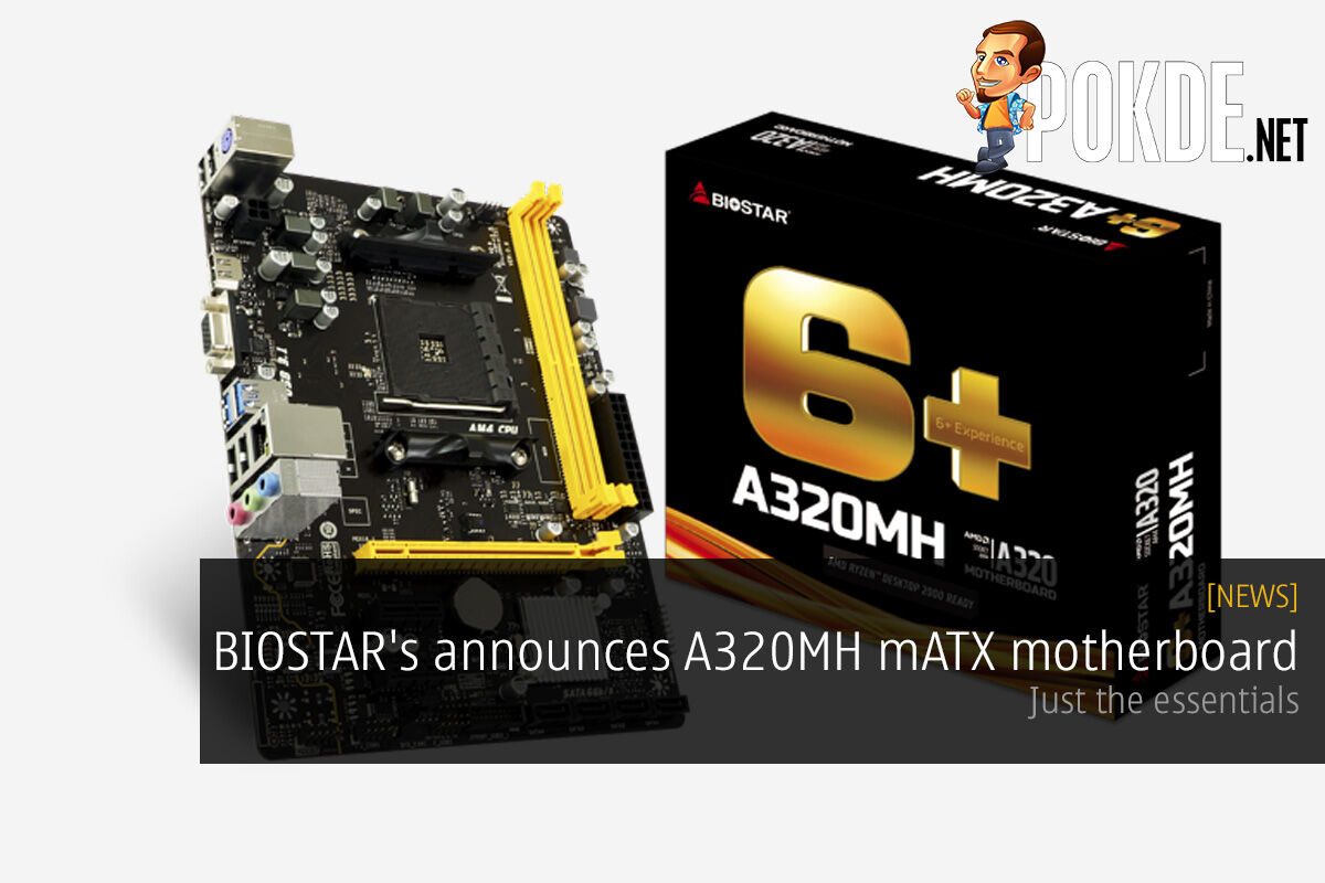 BIOSTAR's announces A320MH mATX motherboard — just the essentials 27