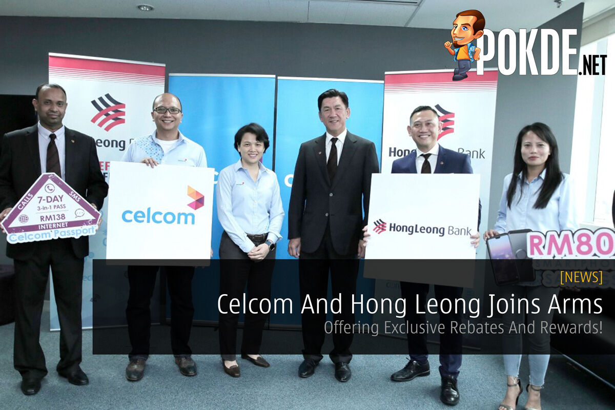 Celcom And Hong Leong Joins Arms - Offering Exclusive Rebates And Rewards! 26