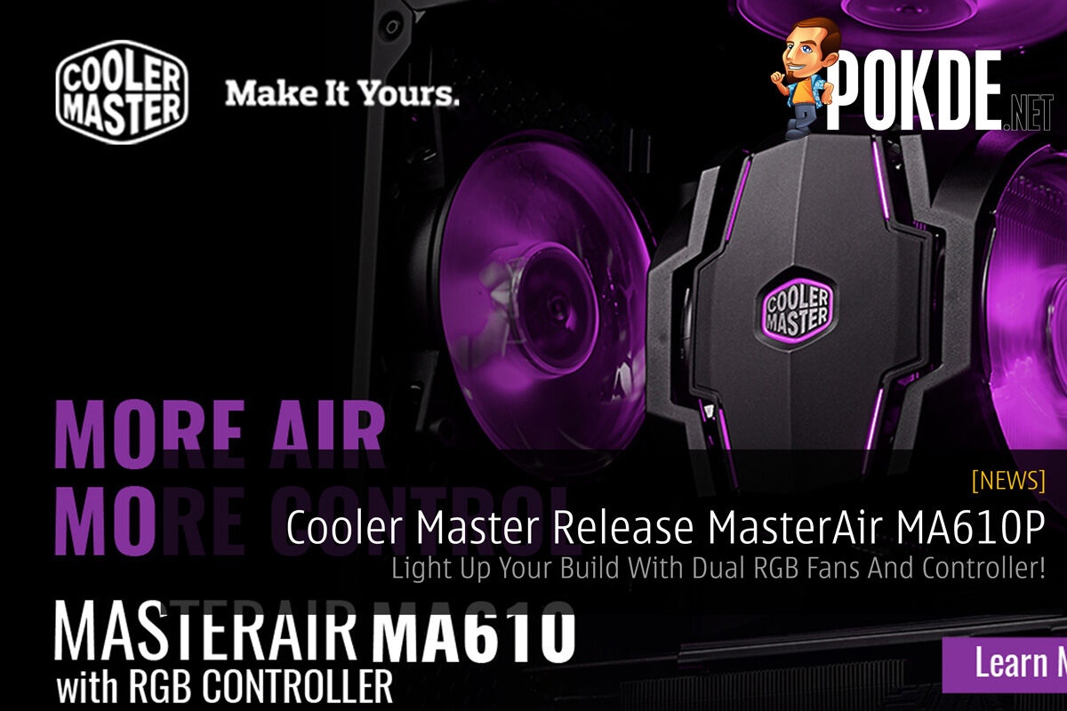 Cooler Master Release MasterAir MA610P - Light Up Your Build With Dual RGB Fans And Controller! 20