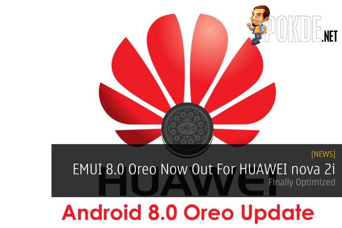 EMUI 8.0 Oreo Now Out For HUAWEI nova 2i - Finally Optimized 41