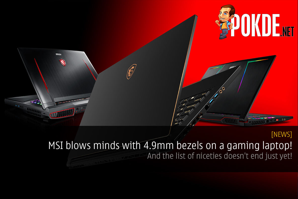 MSI blows minds with 4.9mm bezels on a gaming laptop! And the list of niceties doesn't end just yet! 21