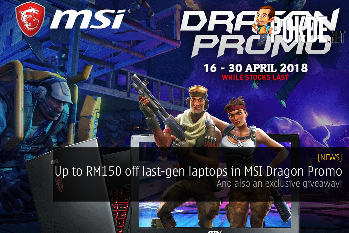 Up to RM150 off last-gen laptops in MSI Dragon Promo — and also an exclusive giveaway! 21