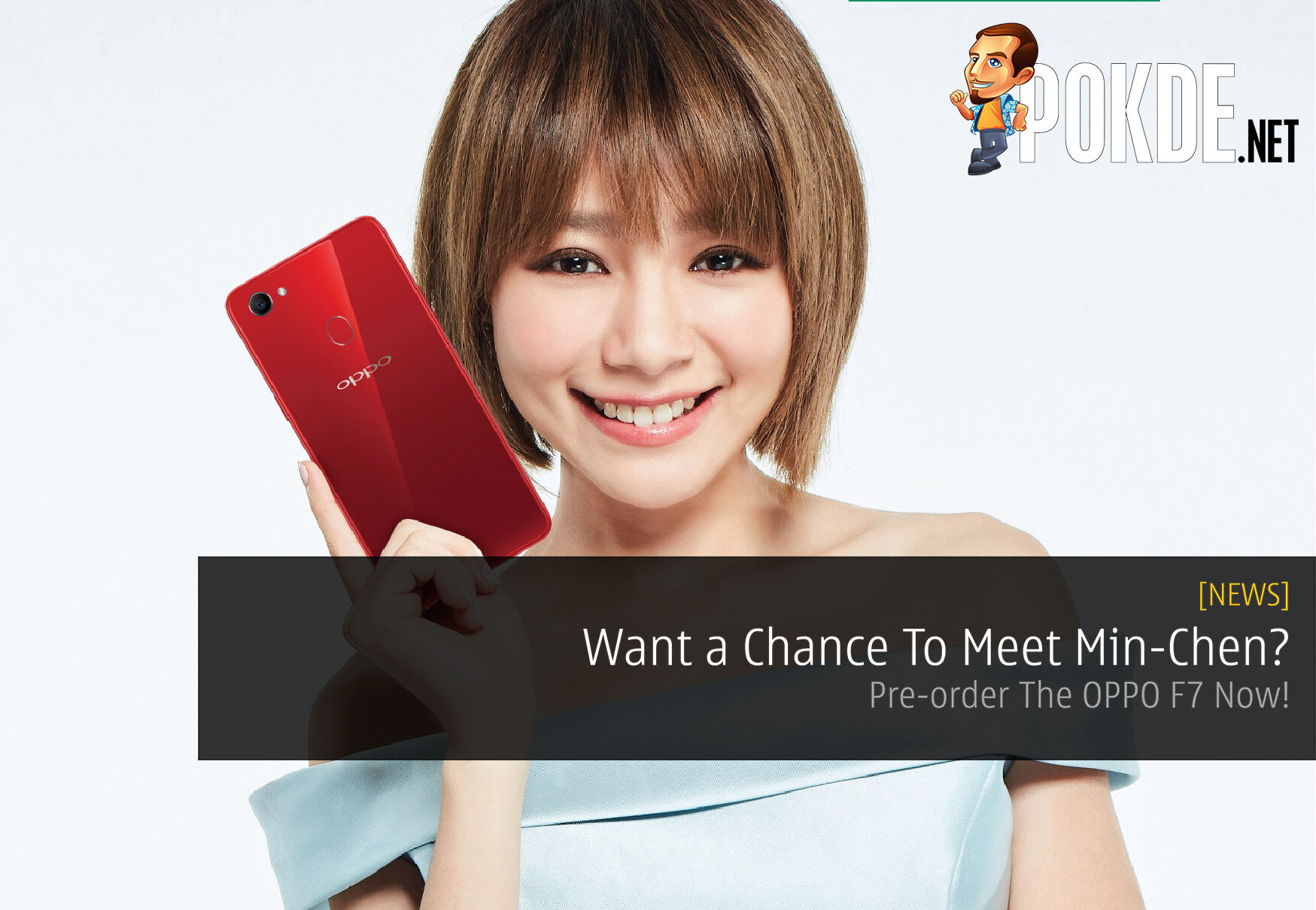 Want a Chance To Meet Min-Chen? Pre-order The OPPO F7 Now! 25