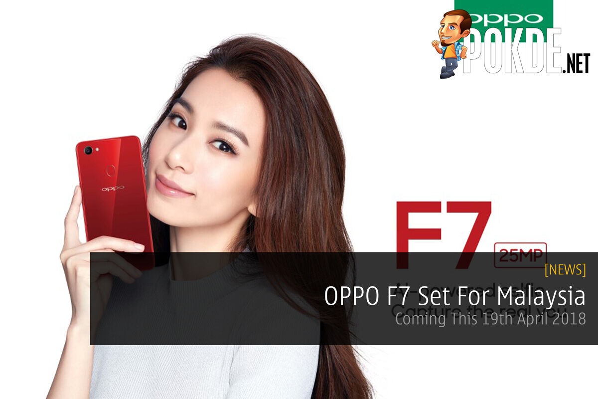 OPPO F7 Set For Malaysia - Coming This 19th April 2018 24
