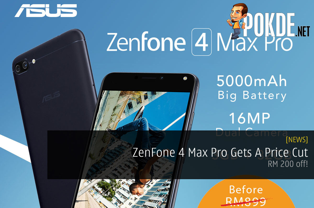 ZenFone 4 Max Pro Gets A Price Cut - RM 200 off! 32
