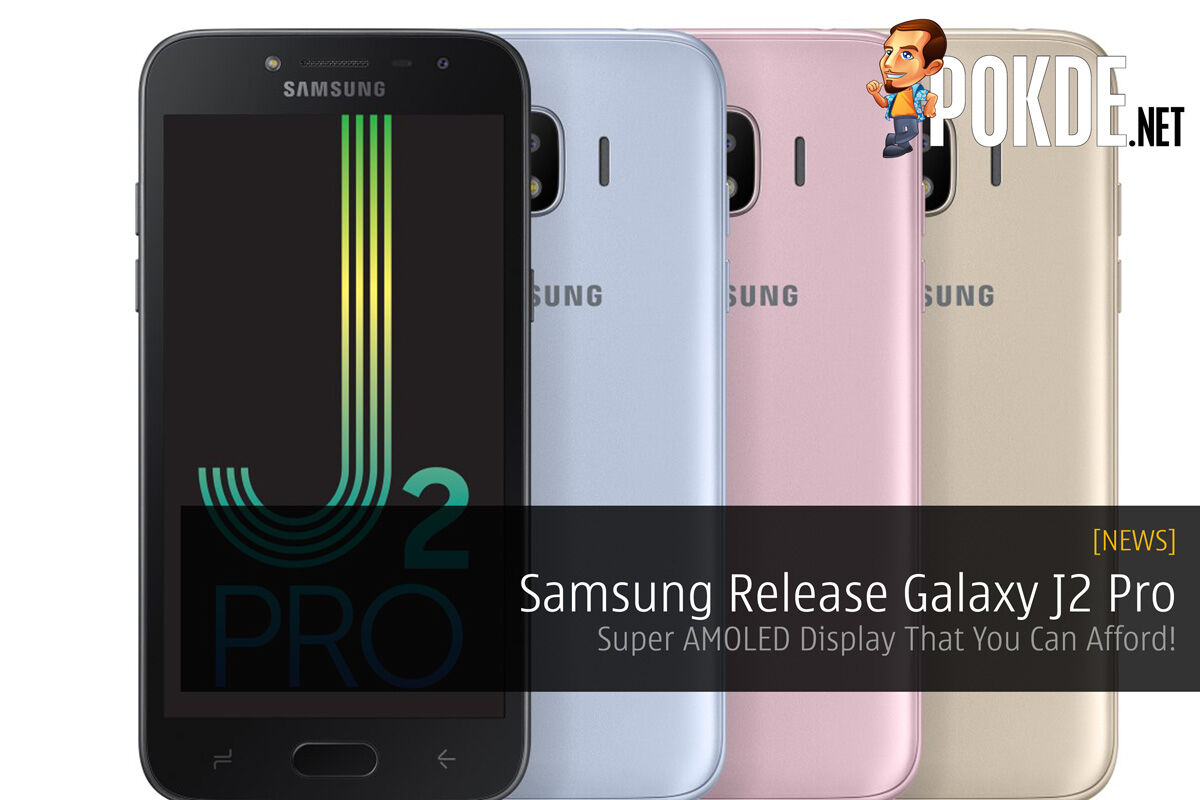 Samsung Release Galaxy J2 Pro - Super AMOLED Display That You Can Afford! 20