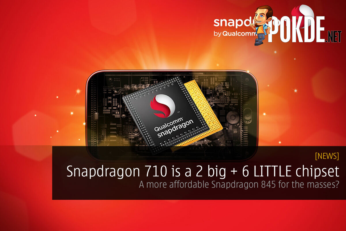 Snapdragon 710 is a 2 big + 6 LITTLE chipset — a more affordable Snapdragon 845 for the masses? 27