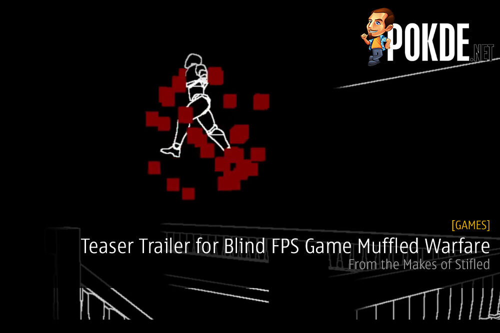 Teaser Trailer for Blind FPS Game Muffled Warfare - From the Makers of Stifled 23