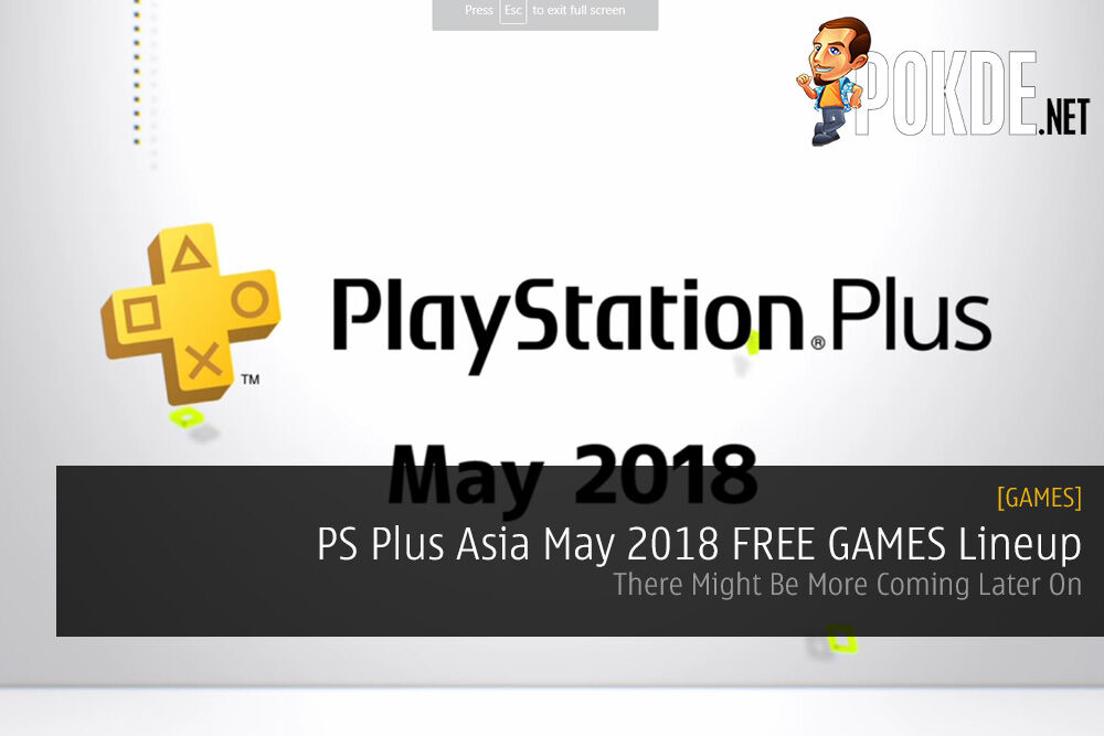 PS Plus Asia May 2018 FREE GAMES Lineup