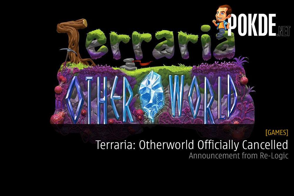 Terraria: Otherworld Officially Cancelled