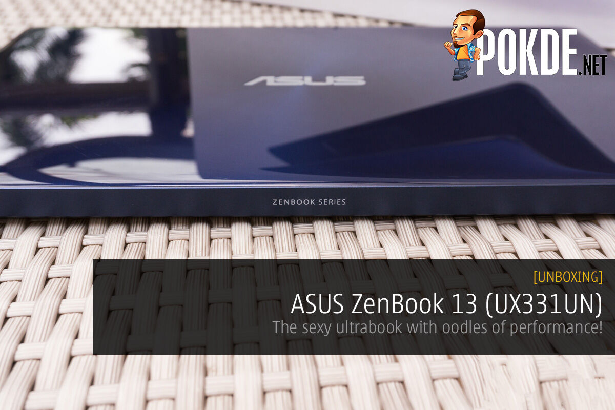 [UNBOXING] ASUS ZenBook 13 (UX331UN) ultrabook — the ultrabook with oodles of performance! 32