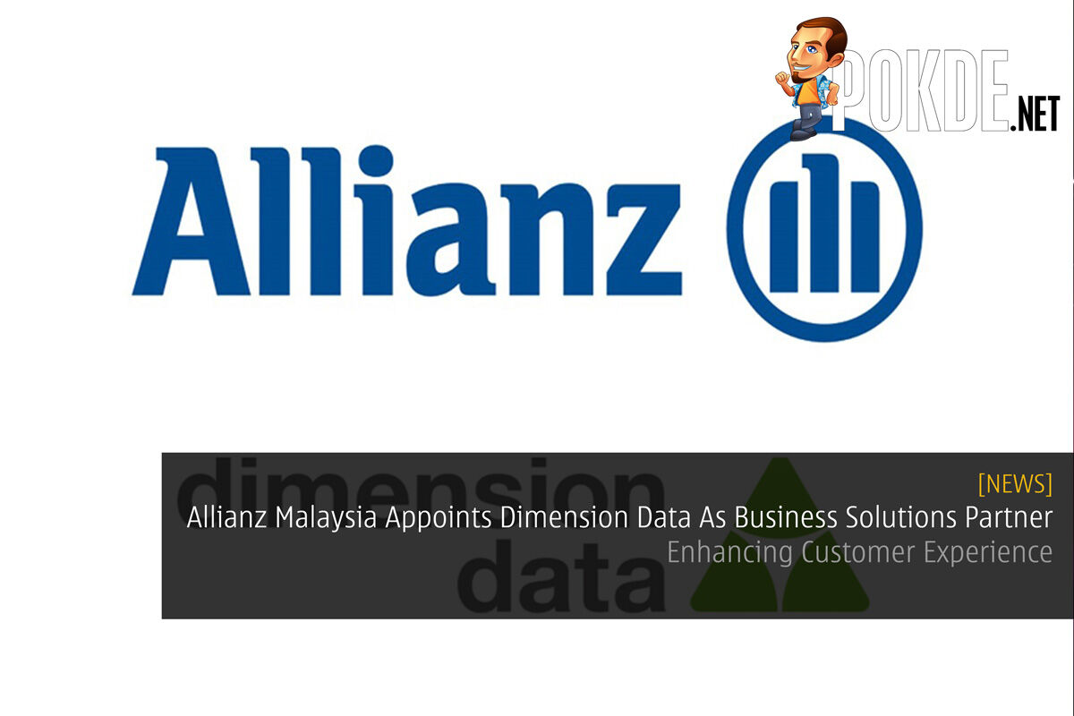 Allianz Malaysia Appoints Dimension Data As Business Solutions Partner - Enhancing Customer Experience 19