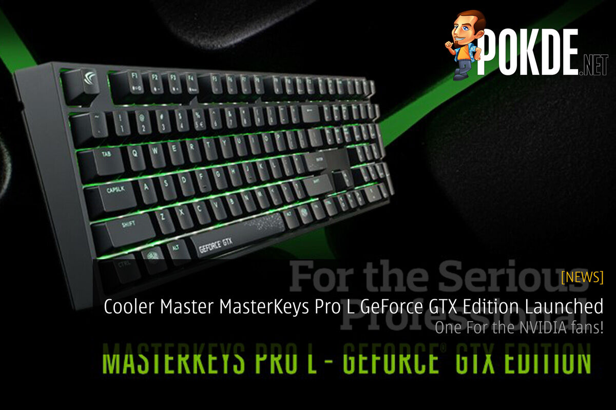 Cooler Master MasterKeys Pro L GeForce GTX Edition Launched - One For the NVIDIA fans! 38