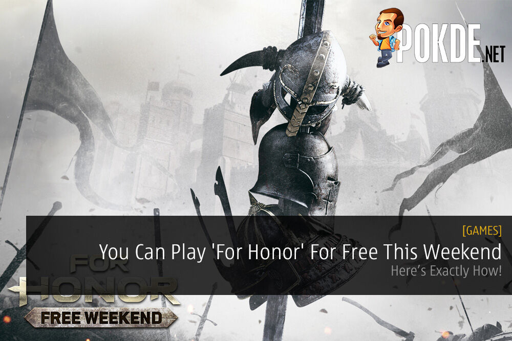 You Can Play 'For Honor' For Free This Weekend - Here's Exactly How! 24
