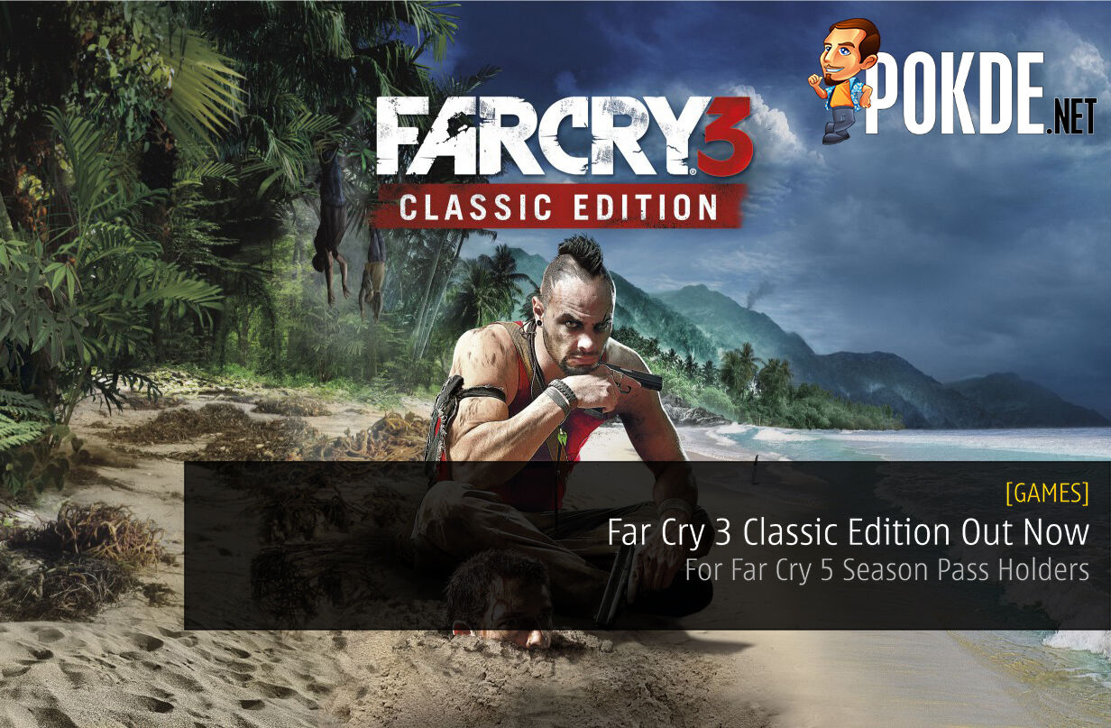 Far Cry 3 Classic Edition Out Now For Far Cry 5 Season Pass Holders 30