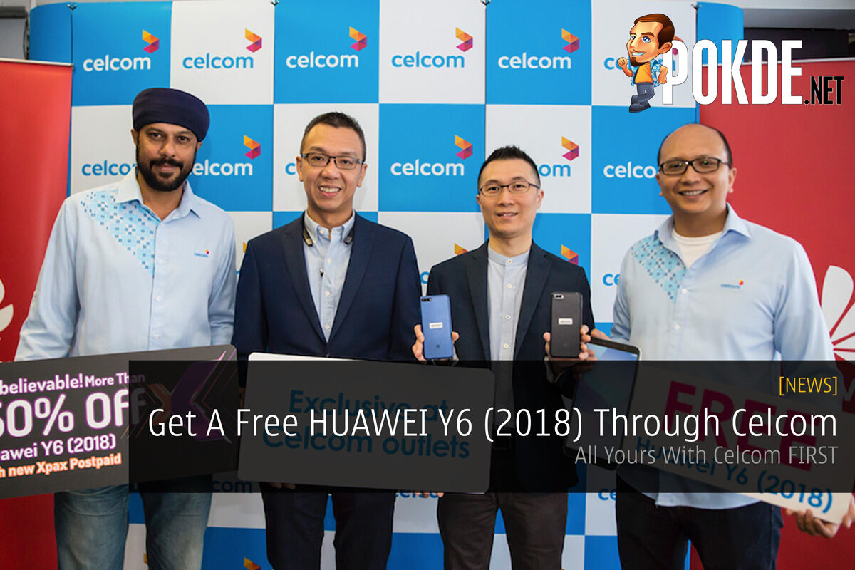 Get A Free HUAWEI Y6 (2018) Through Celcom - All Yours With Celcom FIRST 23